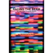 Racing the Beam: The Atari Video Computer System by Montfort, Nick, 9780262012577