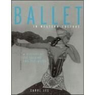 Ballet in Western Culture: A History of Its Origins and Evolution by Lee,Carol, 9780415942577