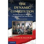The Dynamic Constitution: An Introduction to American Constitutional Law and Practice by Fallon, Richard H., Jr., 9781107642577