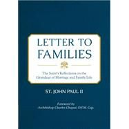 Letter to Families: The Saint's Reflections on the Grandeur of Marriageandfamilylife by Paul, St. John, II, 9781622822577
