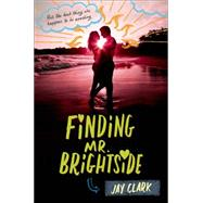 Finding Mr. Brightside by Clark, Jay, 9780805092578