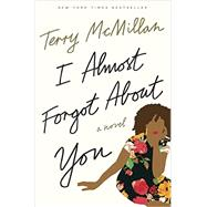 I Almost Forgot About You by McMillan, Terry, 9781101902578