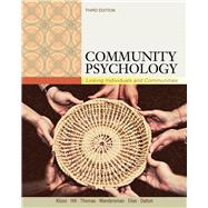 Community Psychology Linking Individuals and Communities by Kloos, Bret; Hill, Jean; Thomas, Elizabeth; Wandersman, Abraham; Elias, Maurice J., 9781111352578