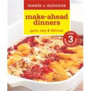 Meals in Minutes - Make-Ahead Dinners : Quick, Easy and Delicious by Rick Rodgers, 9781616282578