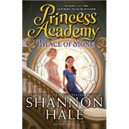Princess Academy: Palace of Stone by Hale, Shannon, 9781619632578