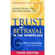 Trust and Betrayal in the Workplace: Building Effective Relationships in Your Organization by Reina, Dennis S.; Reina, Michelle L., 9781626562578