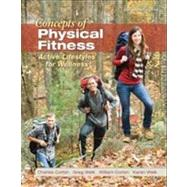 Concepts of Physical Fitness: Active Lifestyles for Wellness, Loose Leaf Edition by Corbin, Charles; Welk, Gregory; Corbin, William; Welk, Karen, 9780078022579