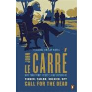 Call for the Dead A George Smiley Novel by Le Carre, John, 9780143122579