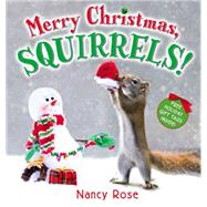 Merry Christmas, Squirrels! by Rose, Nancy, 9780316302579