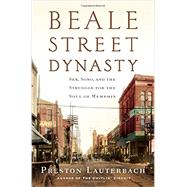 Beale Street Dynasty by Lauterbach, Preston, 9780393082579