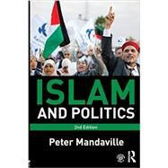 Islam and Politics by Mandaville; Peter, 9780415782579