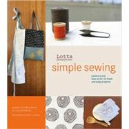 Lotta Jansdotter's Simple Sewing: Patterns And How-to for 24 Fresh And Easy Projects by Jansdotter, Lotta, 9780811852579
