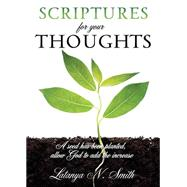 Scriptures for Your Thoughts by Latanya Smith, 9781498472579