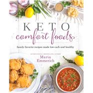 Keto Comfort Foods by Emmerich, Maria, 9781628602579