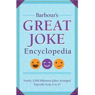 Barbour's Great Joke Encyclopedia: Nearly 3,000 Hilarious Jokes Arranged Topically from a to Z by Barbour Publishing, 9781634092579