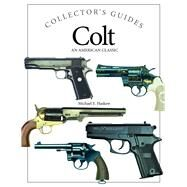 Colt: An American Classic by Haskew, Michael E., 9781782742579