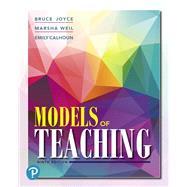 Models of Teaching by Joyce, Bruce R.; Weil, Marsha; Calhoun, Emily, 9780134892580