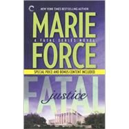 Fatal Justice: Book Two of the Fatal Series Cappuano and Holland Unplugged by Force, Marie, 9780373002580