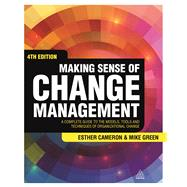 Making Sense of Change Management by Cameron, Esther; Green, Mike, 9780749472580