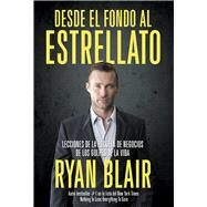 Desde el fondo al estrellato/ Rock Bottom to Rock Star by Blair, Ryan, 9788494602580
