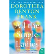 All the Single Ladies by Frank, Dorothea Benton, 9780062132581