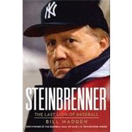 Steinbrenner : The Last Lion of Baseball by Madden, Bill, 9780061992582