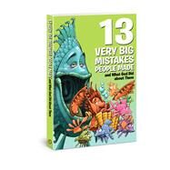 13 Very Big Mistakes People Made and What God Did About Them by Keefer, Mikal, 9780830772582