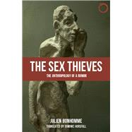 The Sex Thieves by Bonhomme, Julien; Horsfall, Dominic; Descola, Philippe, 9780986132582