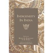 Indigeneity In India by Karlsson,Bengt T., 9781138972582