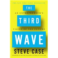 The Third Wave An Entrepreneur's Vision of the Future by Case, Steve, 9781501132582