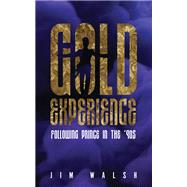 Gold Experience by Walsh, Jim, 9781517902582