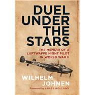 Duel Under the Stars by Johnen, Wilhelm; Holland, James, 9781784382582