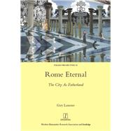 Rome Eternal: The City as Fatherland by Lanoue,Guy, 9781909662582