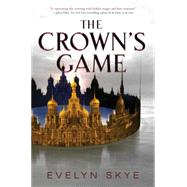 The Crown's Game by Skye, Evelyn, 9780062422583