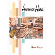 American Homes by Ridge, Ryan, 9780472072583