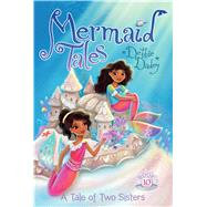 A Tale of Two Sisters by Dadey, Debbie; Avakyan, Tatevik, 9781481402583