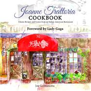 Joanne Trattoria Cookbook by Germanotta, Joe; Hoye, Wenonah (CON); Lady GaGa, 9781682612583