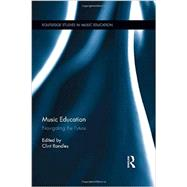 Music Education: Navigating the Future by Randles; Clint, 9781138022584