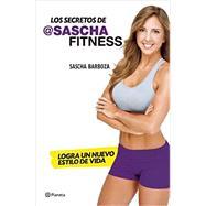 Los secretos de Sascha Fitness /Sascha Fitness Secrets by Barboza, Sascha, 9786070732584
