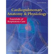 Cardiopulmonary Anatomy & Physiology Essentials of Respiratory Care by Des Jardins, Terry, 9780840022585