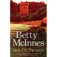 Lady on the Loch by McInnes, Betty, 9780727872586