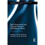 Real Governance and Practical Norms in Sub-Saharan Africa: The game of the rules by Herdt; Tom De, 9781138852587