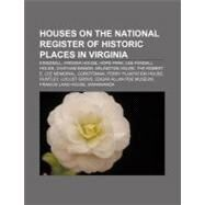 Houses on the National Register of Historic Places in Virgini : Virginia House, Agecroft Hall, Rice House (Richmond, Virginia) by , 9781156982587