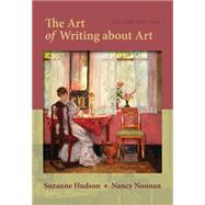 The Art of Writing About Art by Hudson, Suzanne; Noonan-Morrisey, Nancy, 9781285442587