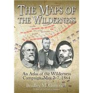 The Maps of the Wilderness by Gottfried, Bradley M., 9781611212587