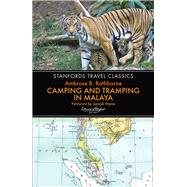 Camping and Tramping in Malaya by Rathborne, Ambrose B., 9781909612587