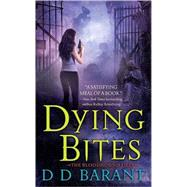 Dying Bites The Bloodhound Files by Barant, DD, 9780312942588