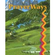 Prayerways by Koch, Carl; Alcazar, Armand; Best, Janis; Brice, Steven Rev; Holcombe, Margaret; Tooma, Lynn, 9780884892588