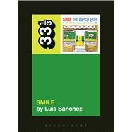 The Beach Boys' Smile by Sanchez, Luis, 9781623562588