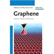 Graphene - Synthesis, Properties, and Phenomena by Rao, C. N. R.; Sood, Ajay K., 9783527332588